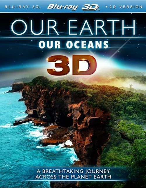 Our Earth, Our Oceans (Blu-ray 3D + Blu-ray)