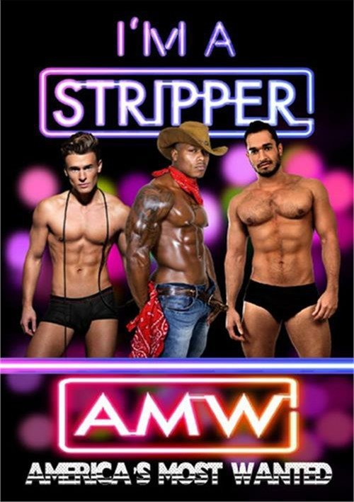 Im A Stripper: Americas Most Wanted