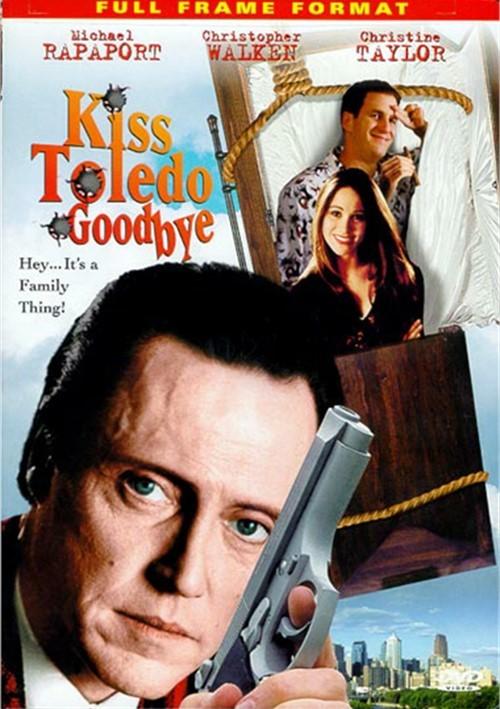Kiss Toledo Goodbye