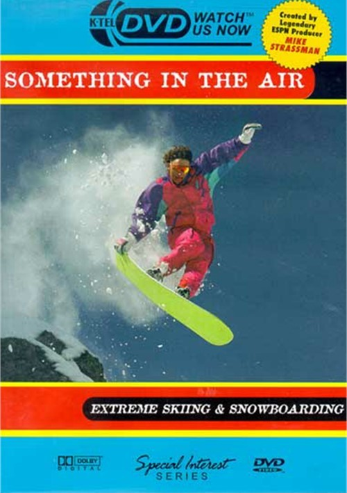 Something In The Air: Extreme Skiing & Snowboarding