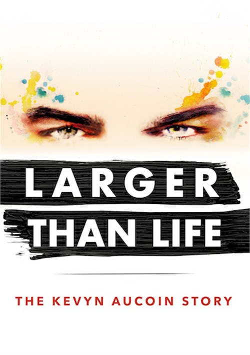 Larger Than Life: The Kevyn Aucuoin Story