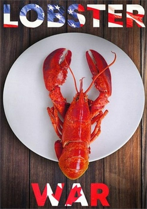 Lobster War: The Fight Over The Worlds Richest Fishing Grounds