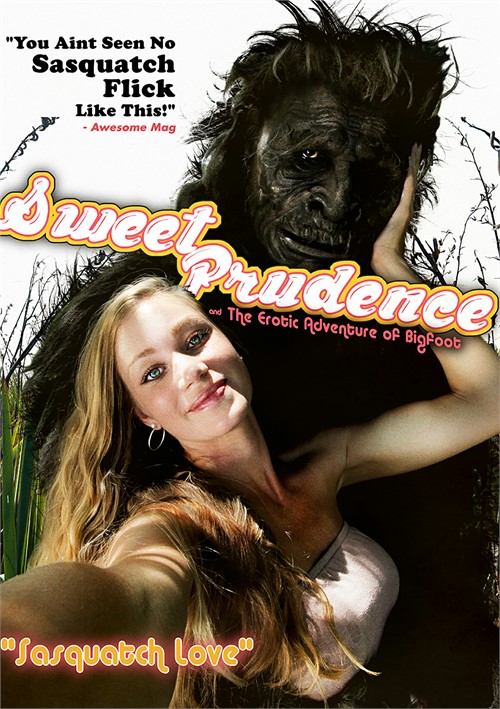 Sweet Prudence and the Erotic Adventures of Bigfoot