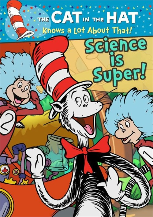 The Cat in the Hat Knows a Lot About That!: Science is Super!