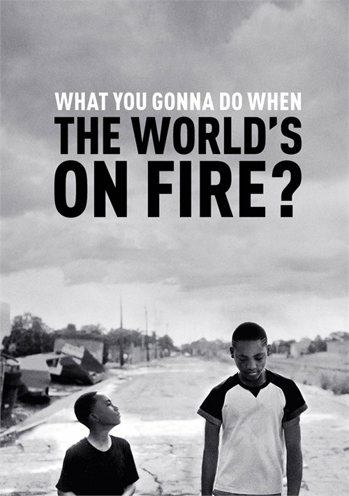 What You Gonna Do When The Worlds On Fire?
