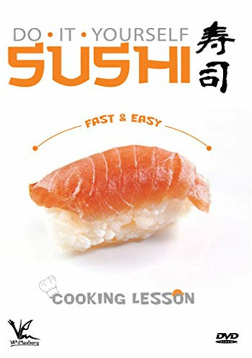 Do It Yourself Sushi-Fast & Easy Cooking Lesson