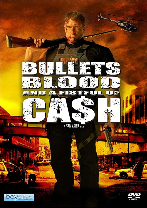 Bullets Blood and a Fistful of Cash