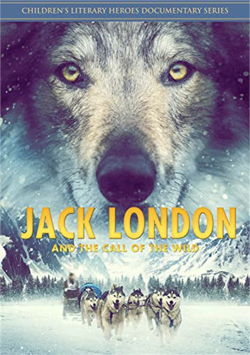 Jack London & The Call of the Wild