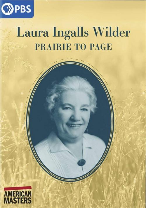 American Masters: Laura Ingalls Wilder: Prairie to Page