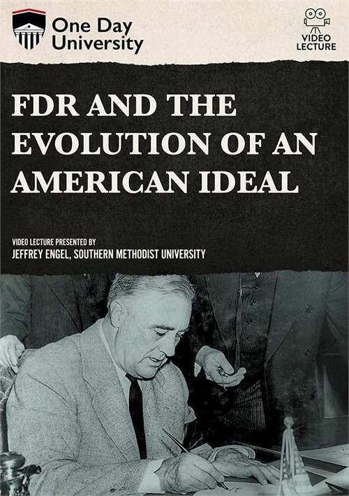 FDR And The Evolution Of An American Ideal