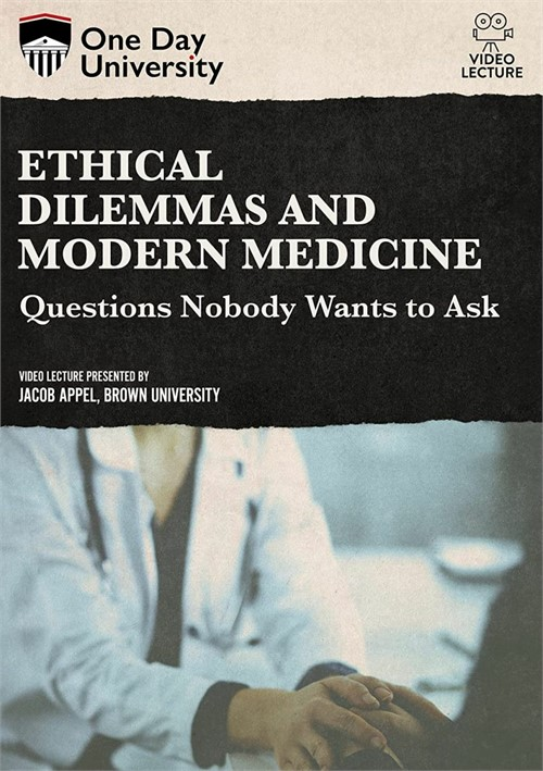 Ethical Dilemmas And Modern Medicine: Questions Nobody Wants To Ask