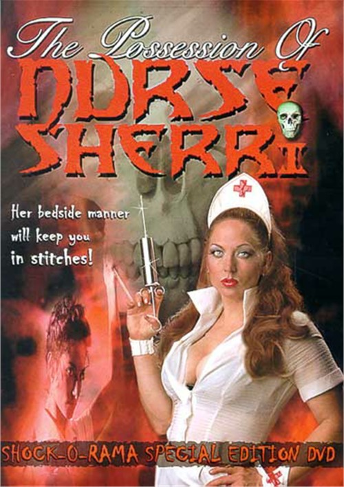 Possession Of Nurse Sherri, The