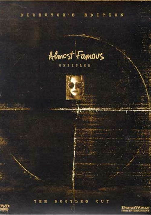 Almost Famous: Untitled - The Bootleg Cut