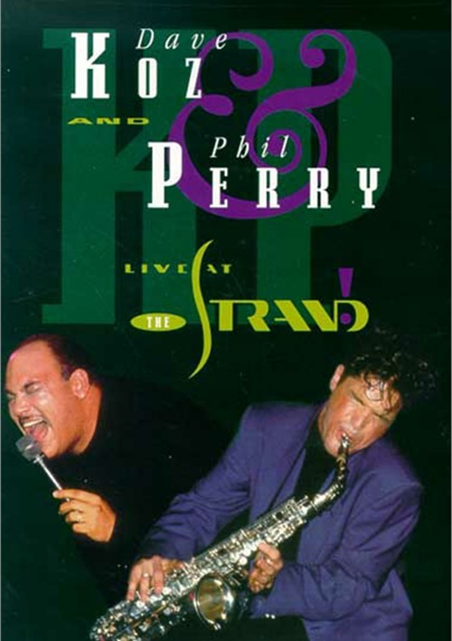 Dave Koz & Phil Perry: Live At The Strand