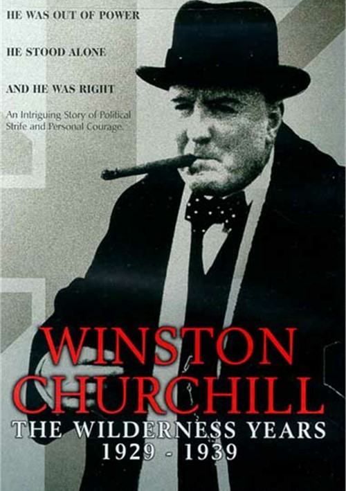 Winston Churchill: The Wilderness Years 1929-1939