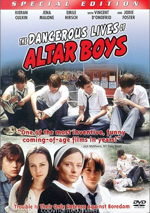 Dangerous Lives Of Altar Boys, The