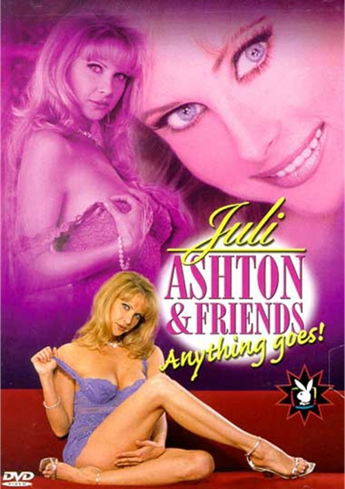 Playboy TV: Juli Ashton & Friends - Anything Goes!