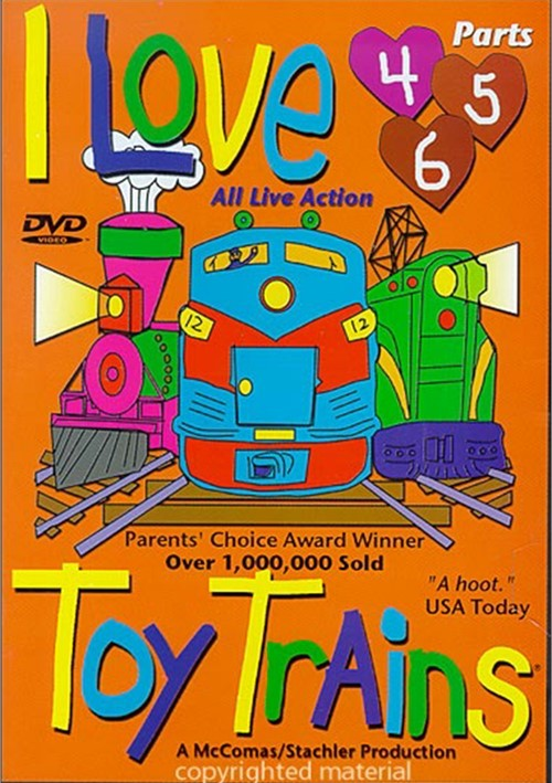 I Love Toy Trains:  Parts 4, 5 & 6