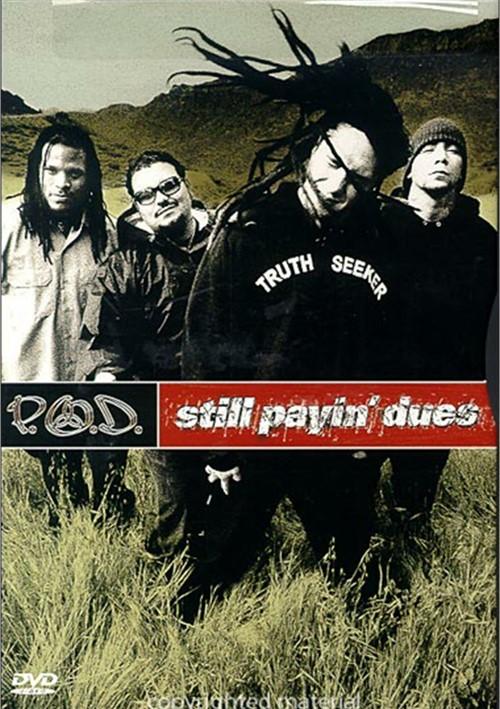 P.O.D.: Still Payin Dues