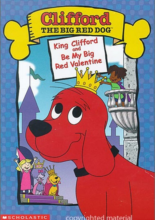 Clifford: King Clifford/ Be My Big Red Valentine