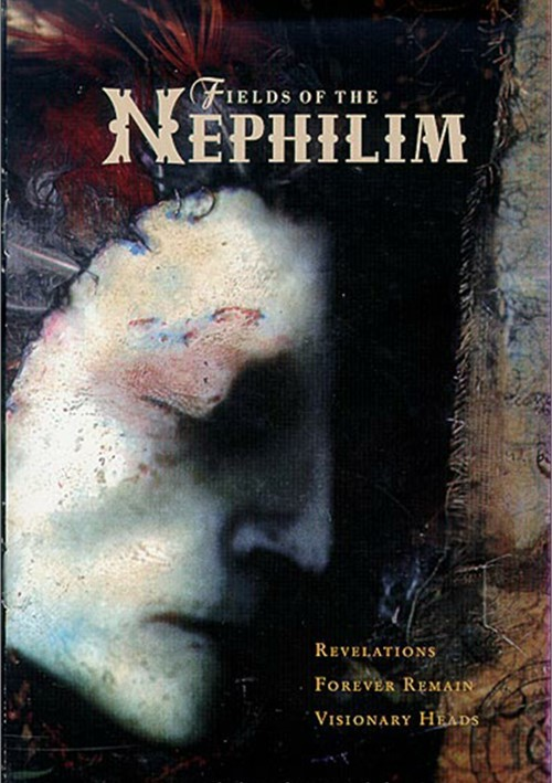 Fields Of Nephilim: Revelations / Forever Remain / Visionary Heads