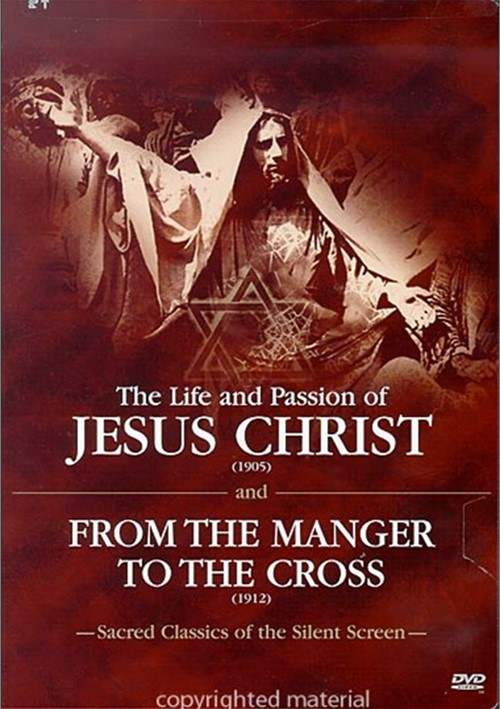 Life And Passion Of Jesus Christ/ From The Manger To The Cross