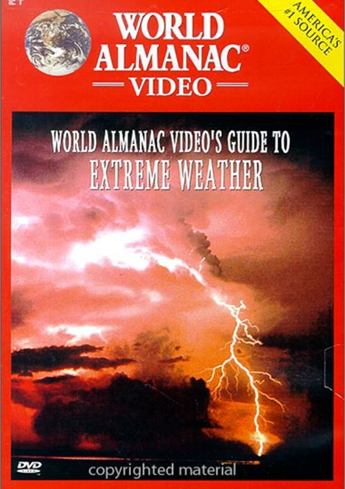 World Almanac Videos Guide To Extreme Weather