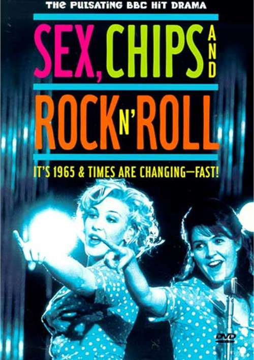 Sex, Chips And Rock N Roll