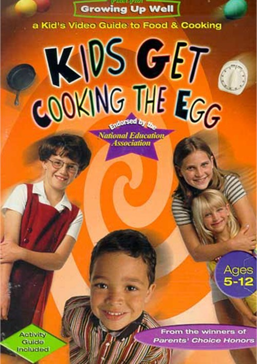 Kids Get Cooking The Egg: Growing Up Well