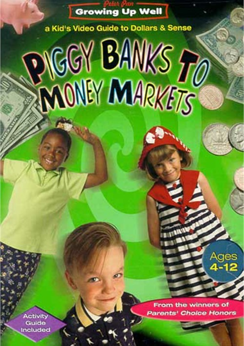 Piggy Banks To Money Markets: Growing Up Well