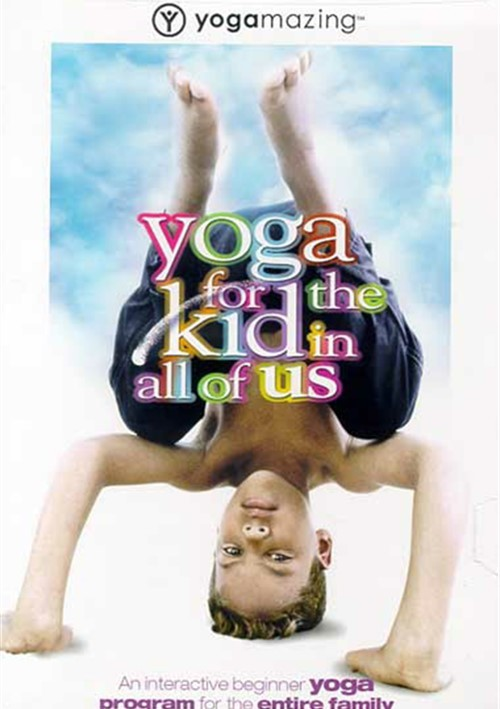 Yoga For The Kid In All Of Us!