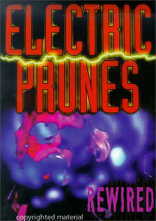 Rewired: Electric Prunes