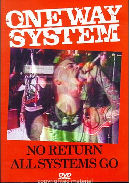 One Way System: No Return / All Systems Go