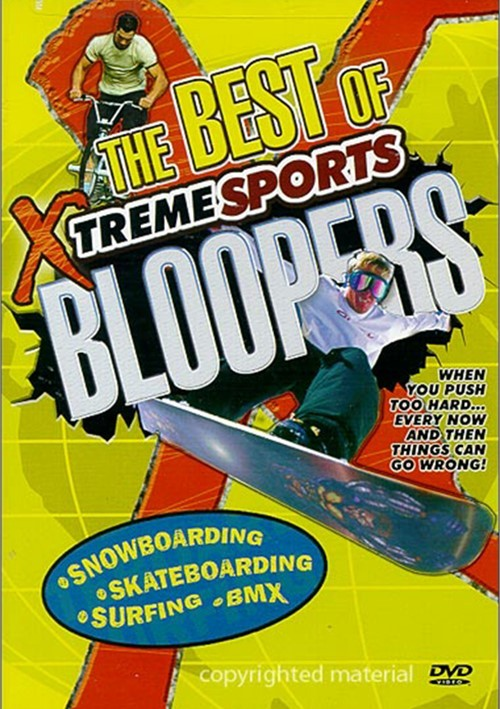 Best Of Xtreme Sports Bloopers, The