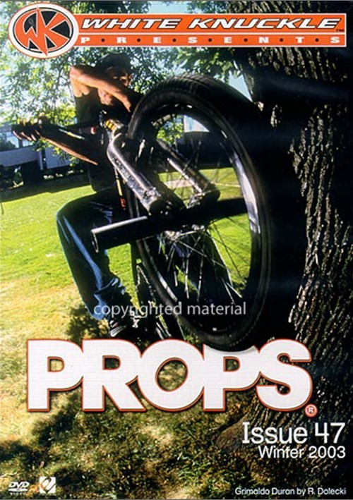 Props 47: Winter 2003 - White Knuckle Extreme