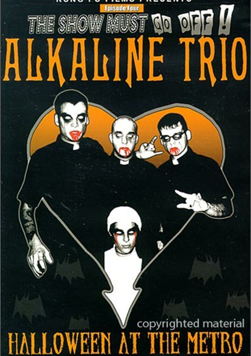 Show Must Go Off!  Alkaline Trio - Halloween At The Metro, The
