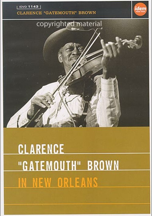 """Clarence """"Gatemouth"""" Brown In New Orleans"""