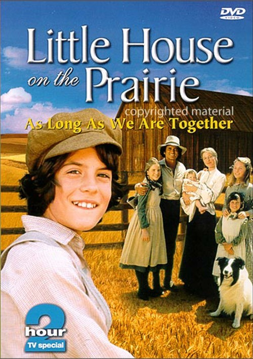 Little House On The Prairie: As Long As We Are Together