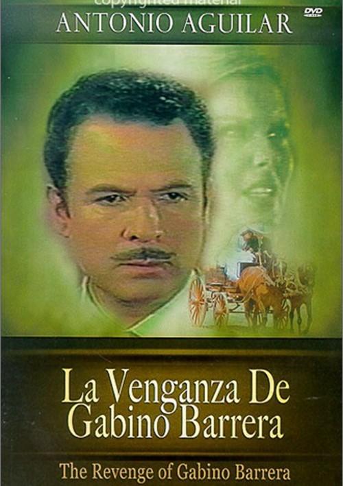 La Venganza De Gabino Barrera (The Revenge Of Gabino Barrera)