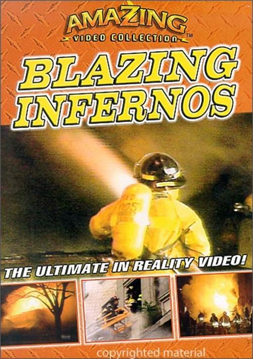 Amazing Video Collection: Blazing Infernos