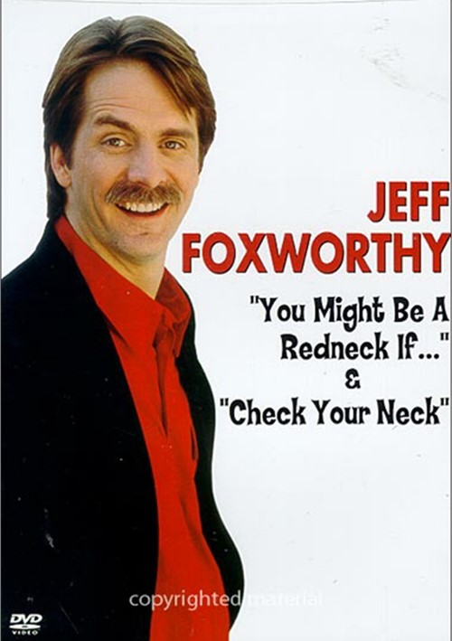 Jeff Foxworthy: You Might Be A Redneck If... & Check Your Neck