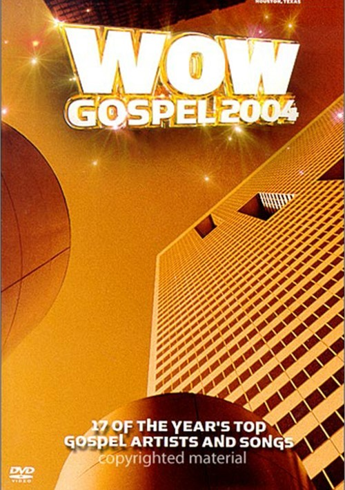 Wow Gospel 2004: 17 of the Years Top Artists and Songs