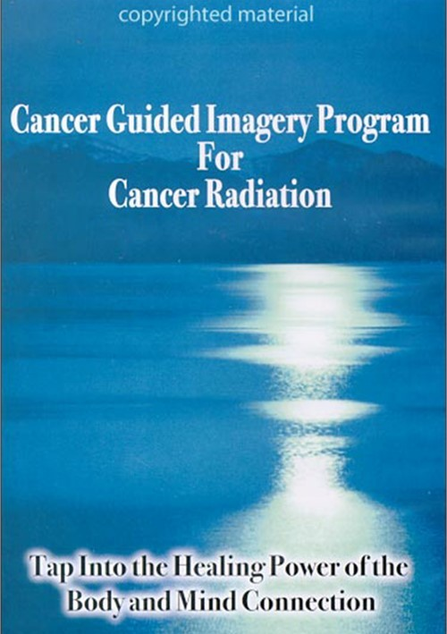 Cancer Guided Imagery Program For Cancer Radiation