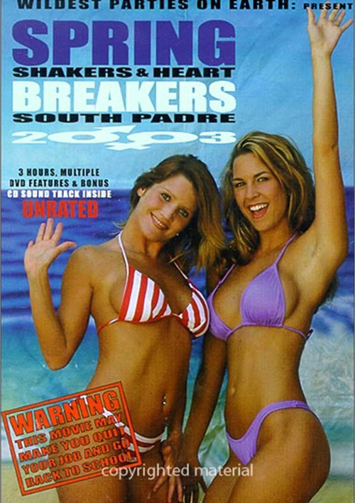Wildest Parties On Earth: Spring Break 2003 - South Padre