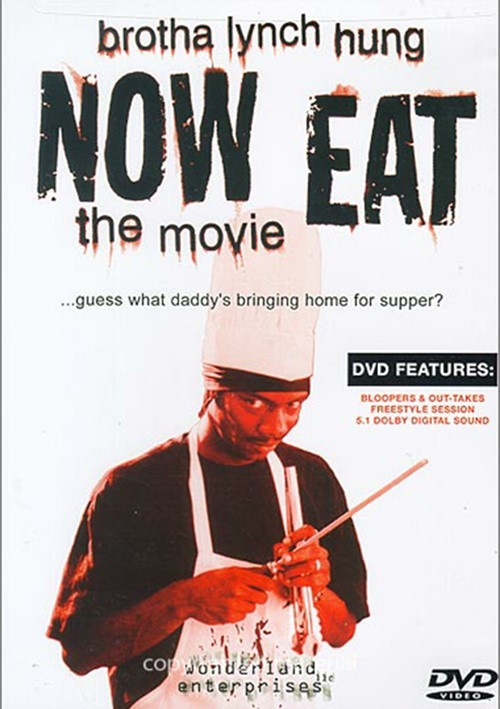 Brotha Lynch Hung: Now Eat - The Movie
