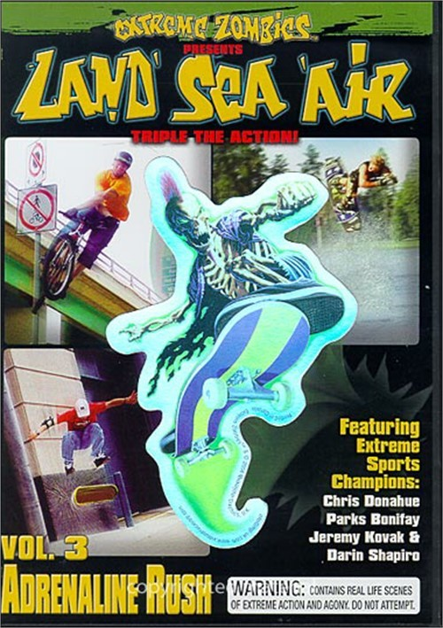 Land, Sea, Air: Volume 3 - Adrenalin Rush
