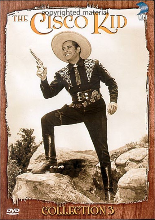 Cisco Kid, The: Collection Three
