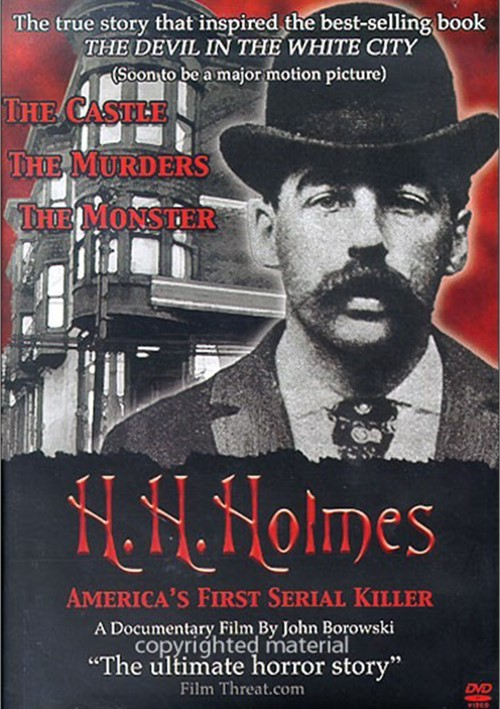 H. H. Holmes: Americas First Serial Killer