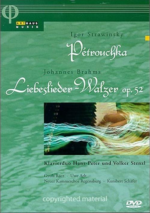Igor Stravinsky: Petrouchka / Johannes Brahms: Liebeslieder - Walzer op. 52