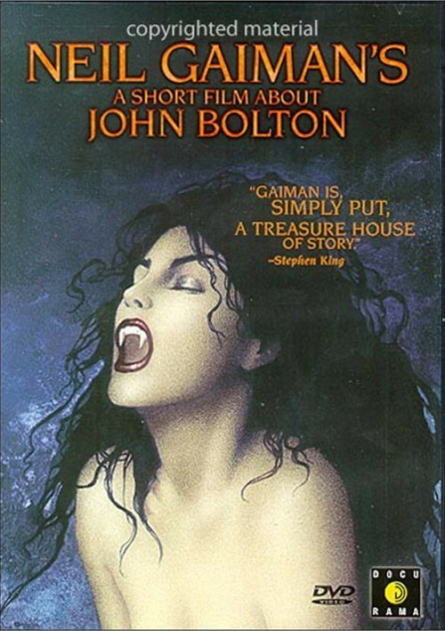 Neil Gaimans A Short Film About John Bolton